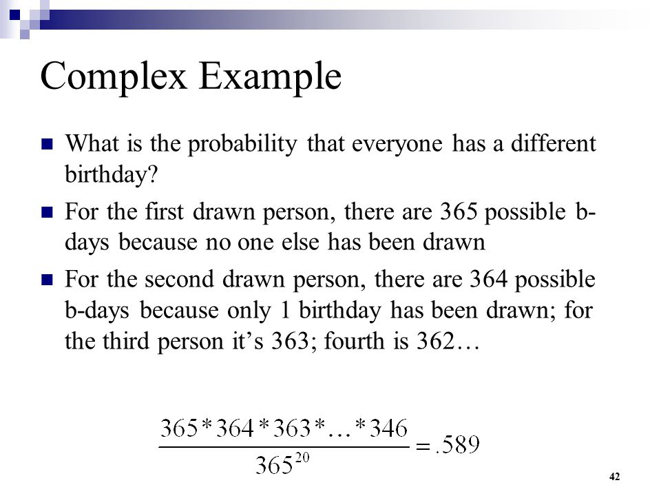Complex Example What is the probability that everyone has a different birthday