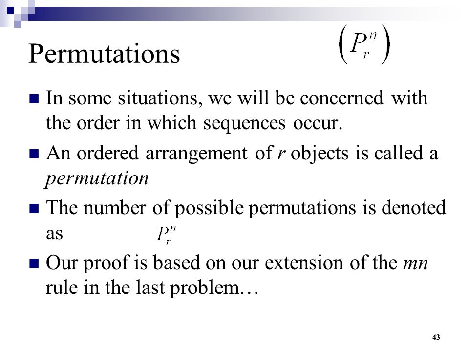 Permutations In some situations, we will be concerned with the order in which sequences occur.