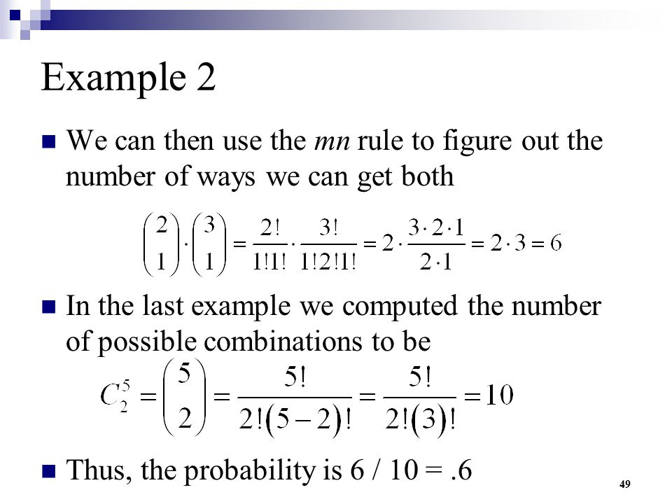 Example 2 We can then use the mn rule to figure out the number of ways we can get both.