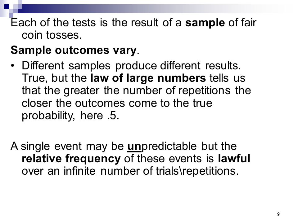 Each of the tests is the result of a sample of fair coin tosses.