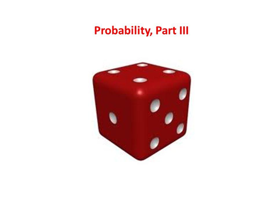 Probability, Part III