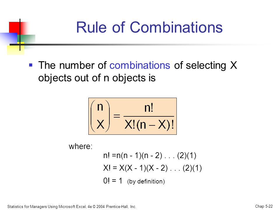 Rule of Combinations The number of combinations of selecting X objects out of n objects is. where: