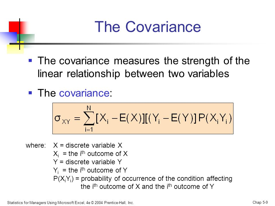 The Covariance The covariance measures the strength of the linear relationship between two variables.