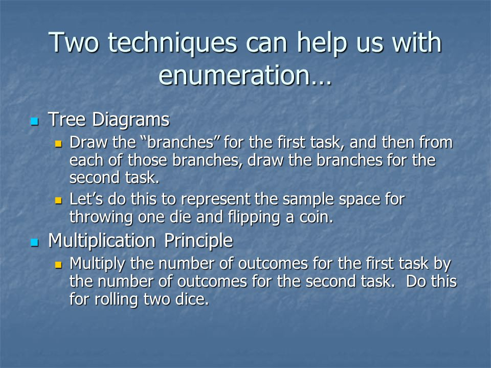 Two techniques can help us with enumeration…