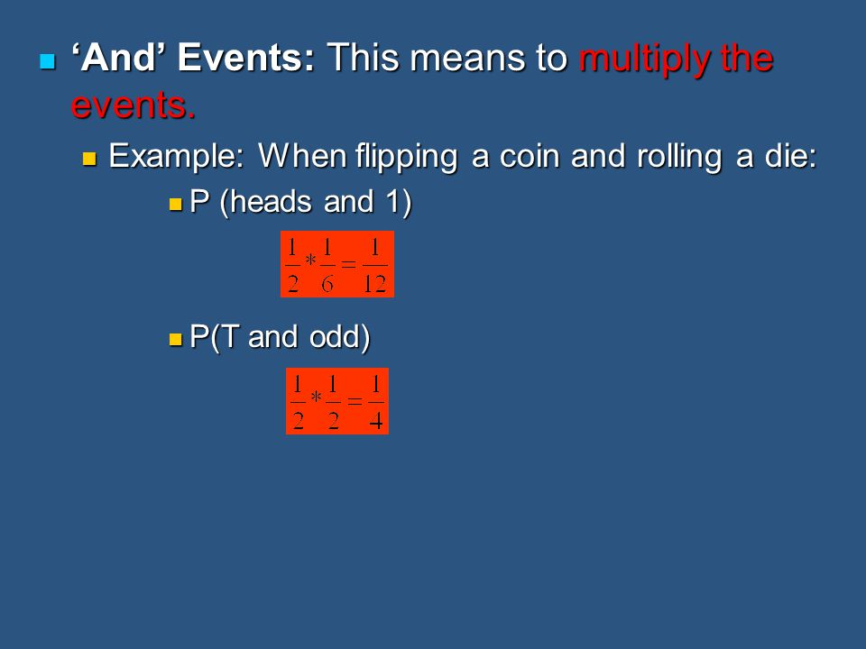 'And' Events: This means to multiply the events.
