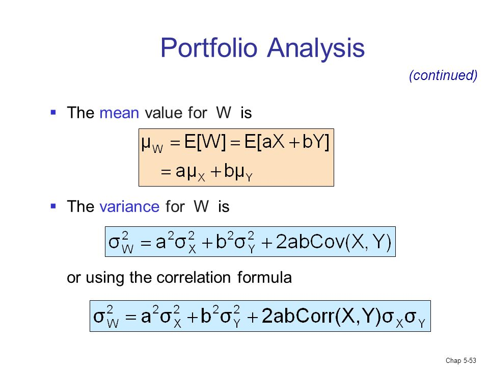 Portfolio Analysis The mean value for W is The variance for W is
