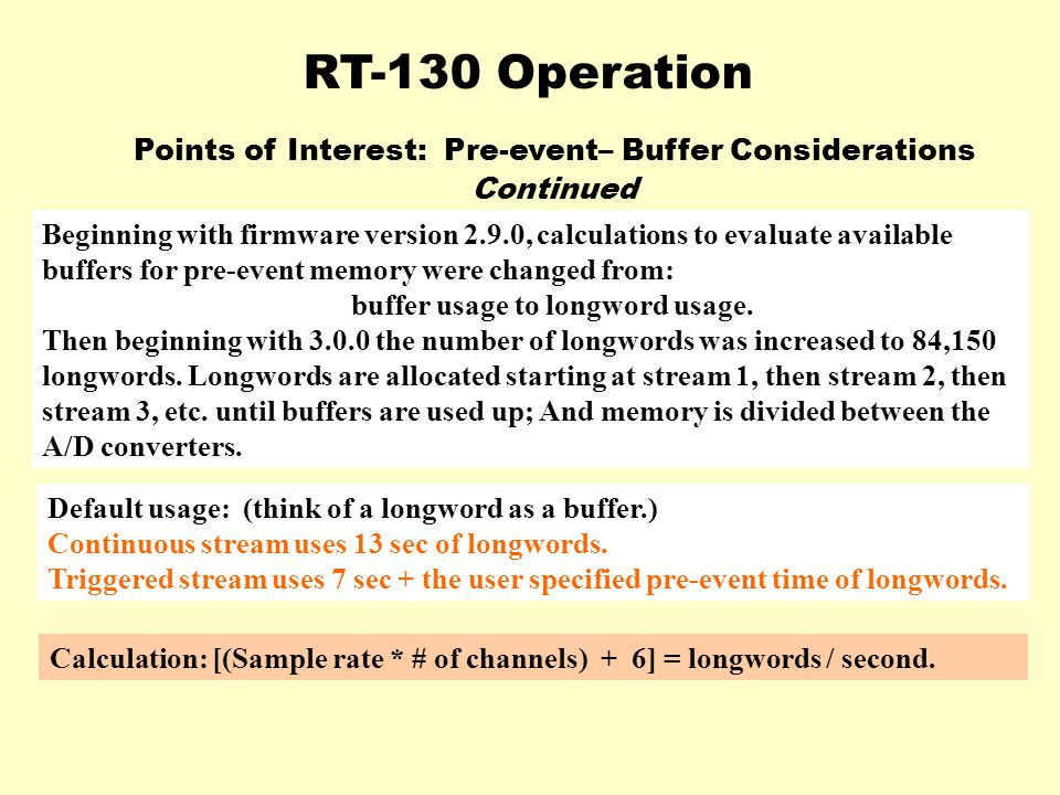 RT-130 Operation Points of Interest: Pre-event– Buffer Considerations