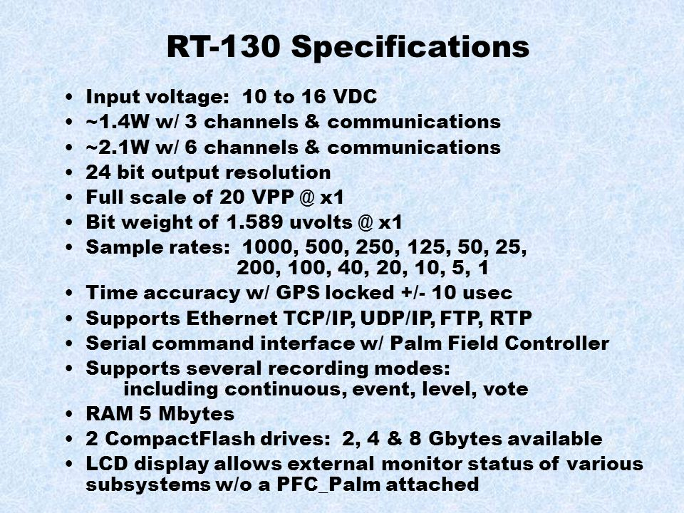 RT-130 Specifications Input voltage: 10 to 16 VDC