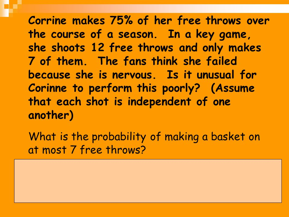 Corrine makes 75% of her free throws over the course of a season