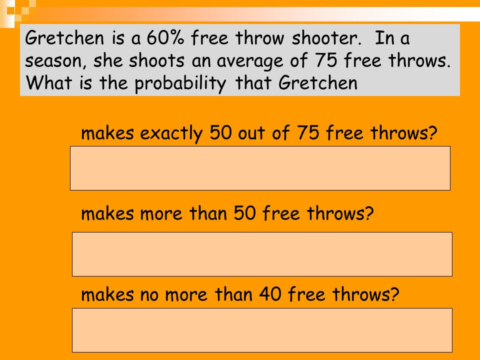 makes exactly 50 out of 75 free throws