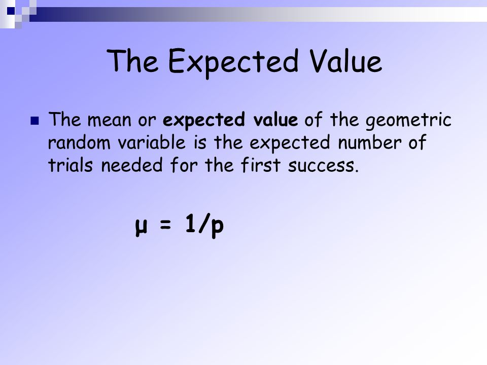 The Expected Value μ = 1/p