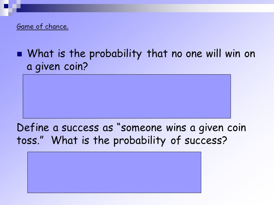 What is the probability that no one will win on a given coin