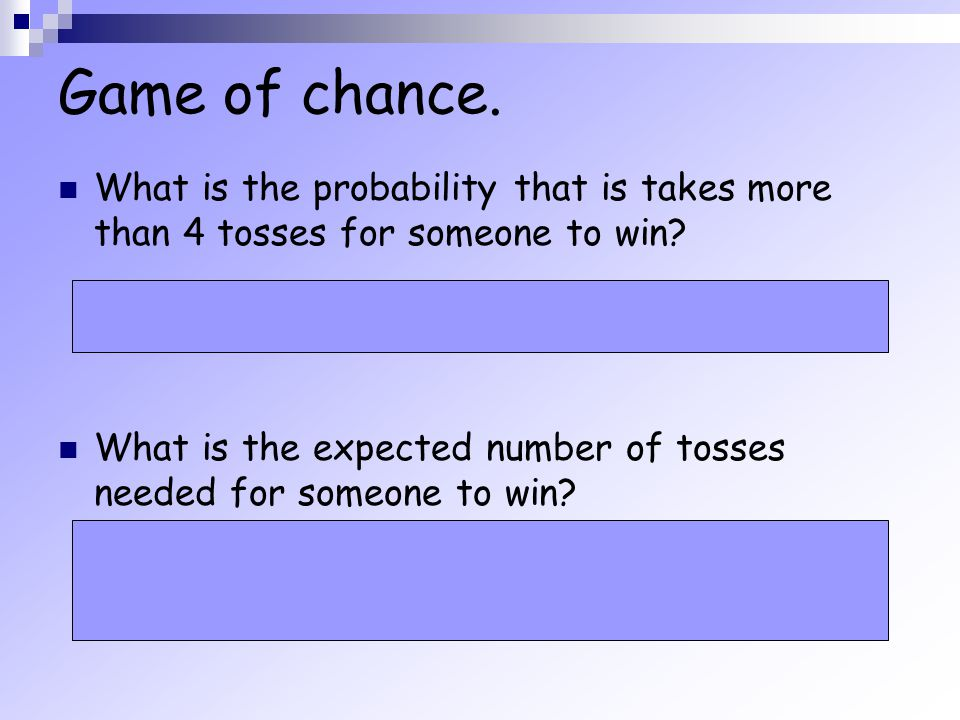 Game of chance. What is the probability that is takes more than 4 tosses for someone to win