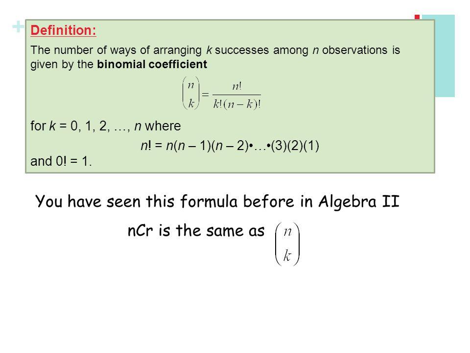 n! = n(n – 1)(n – 2)•…•(3)(2)(1)