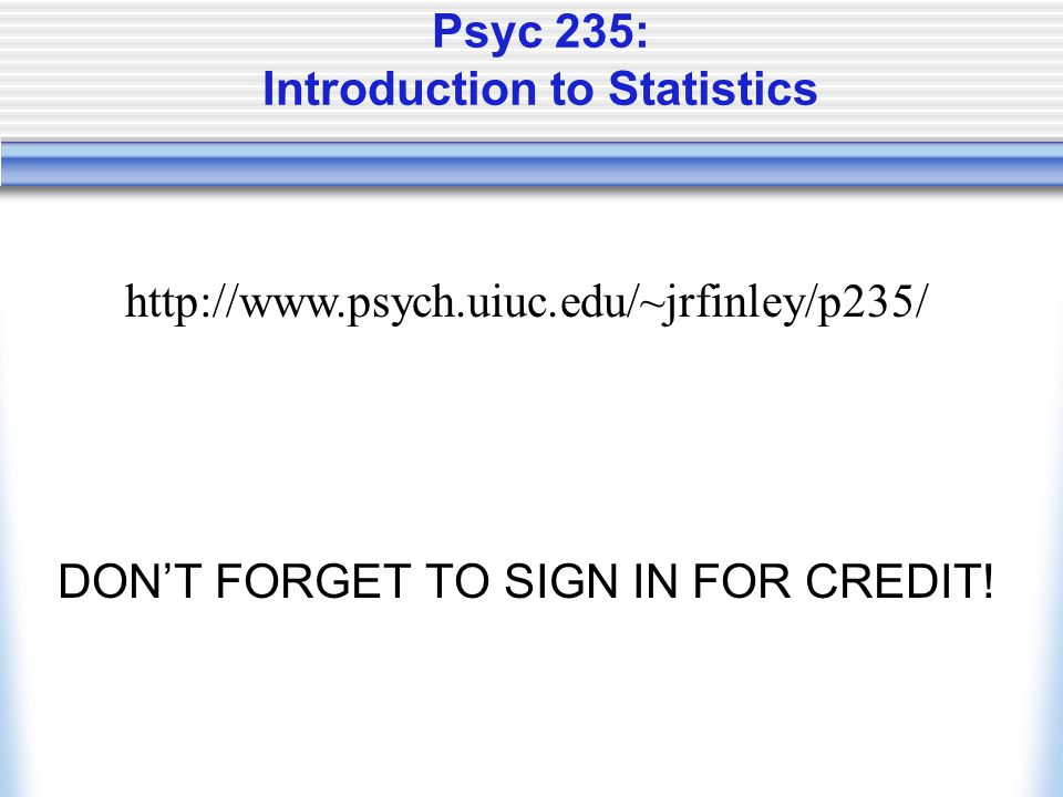 Psyc 235: Introduction to Statistics
