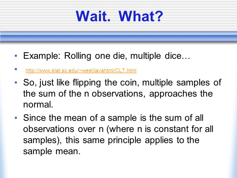 Wait. What Example: Rolling one die, multiple dice…