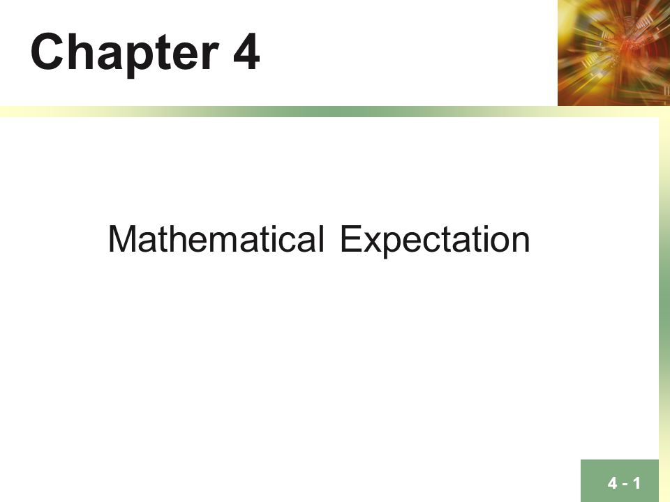 Chapter 4 Mathematical Expectation