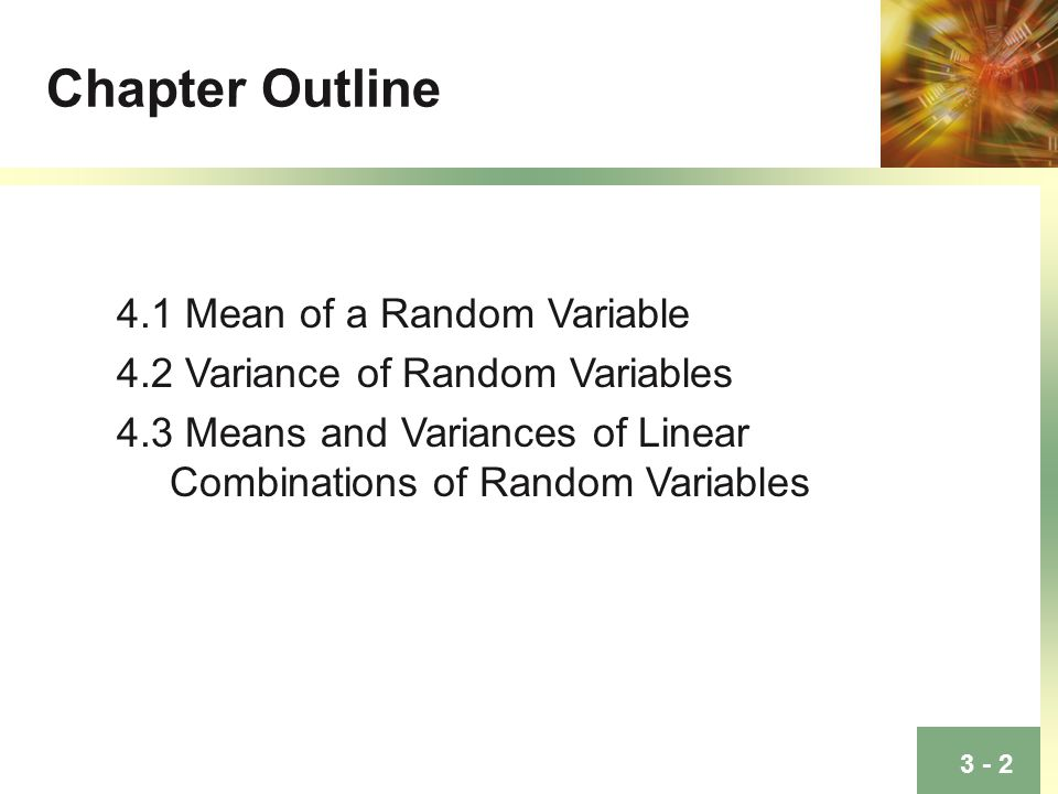 Chapter Outline 4.1 Mean of a Random Variable