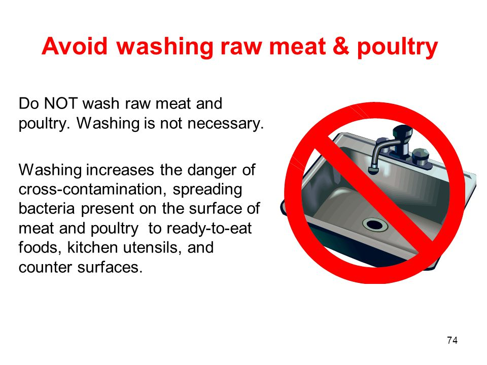 Avoid washing raw meat & poultry