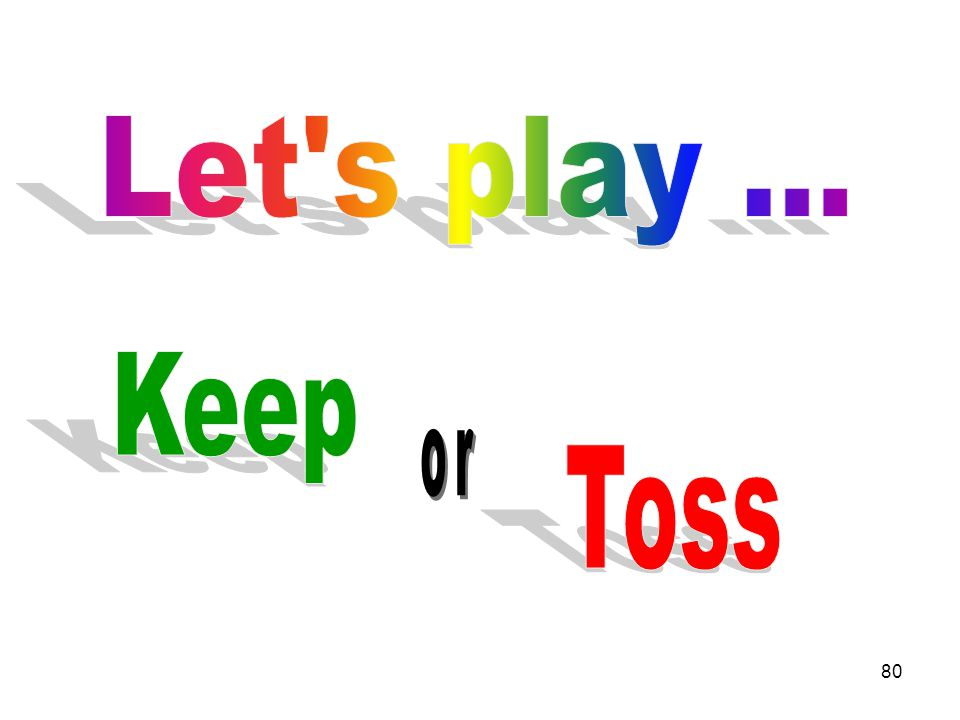 Let s play ... Keep or Toss