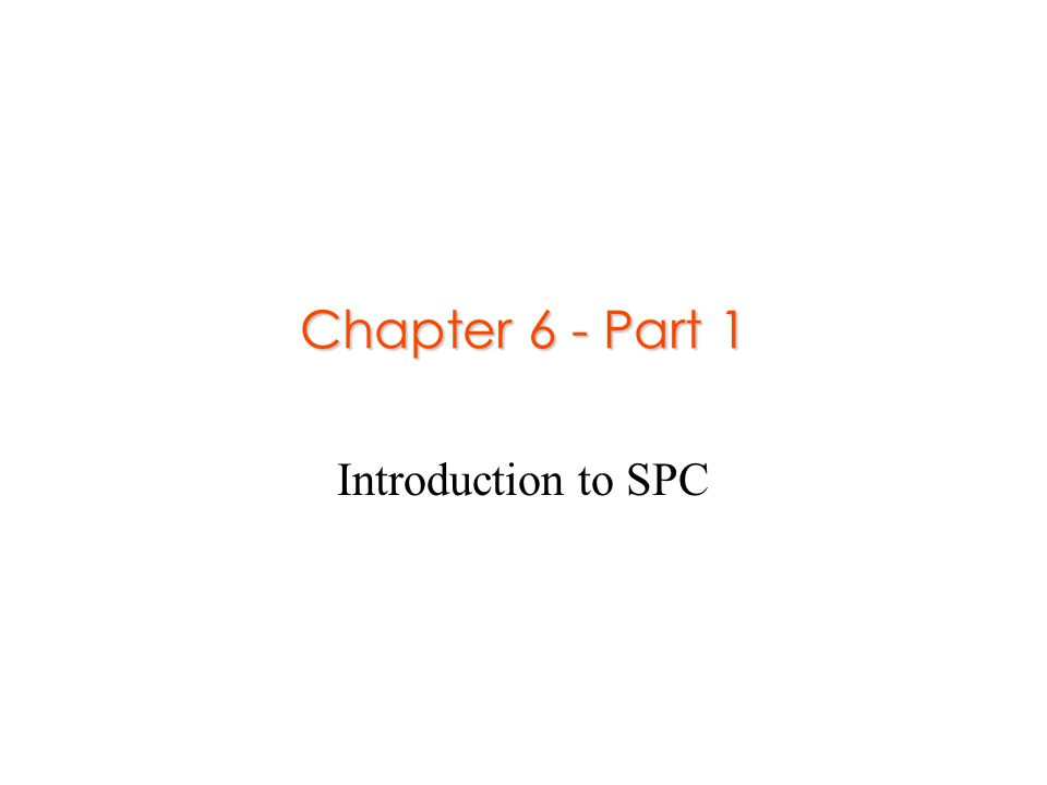 Chapter 6 - Part 1 Introduction to SPC