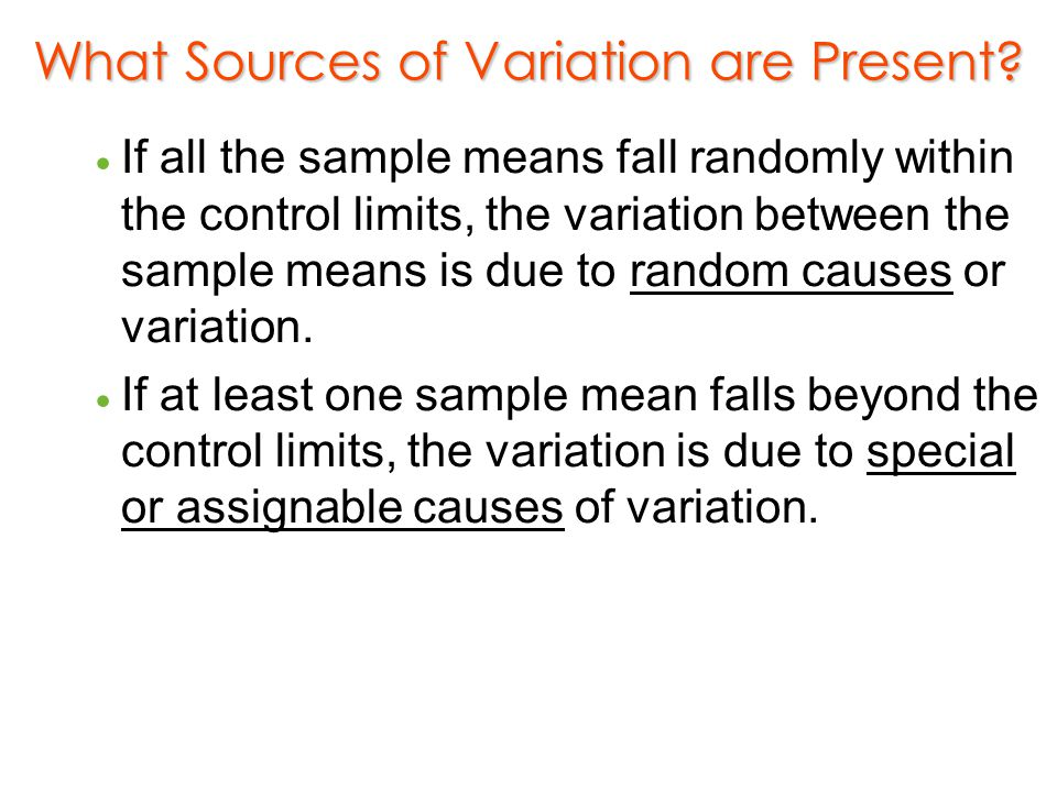 What Sources of Variation are Present