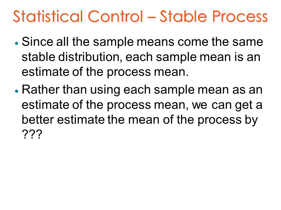 Statistical Control – Stable Process