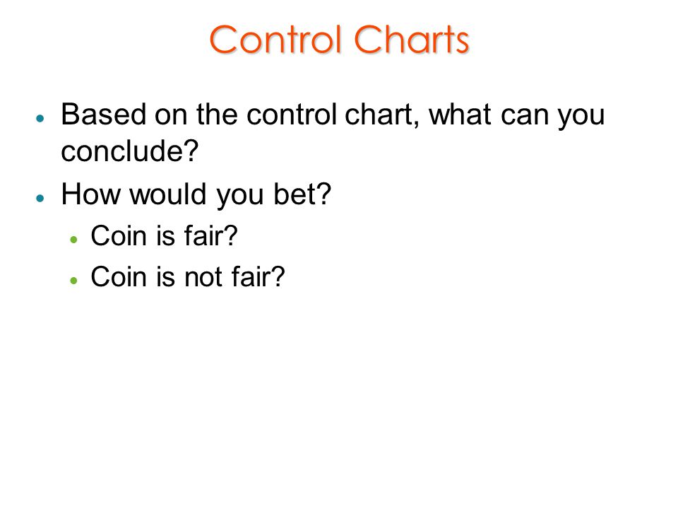 Control Charts Based on the control chart, what can you conclude