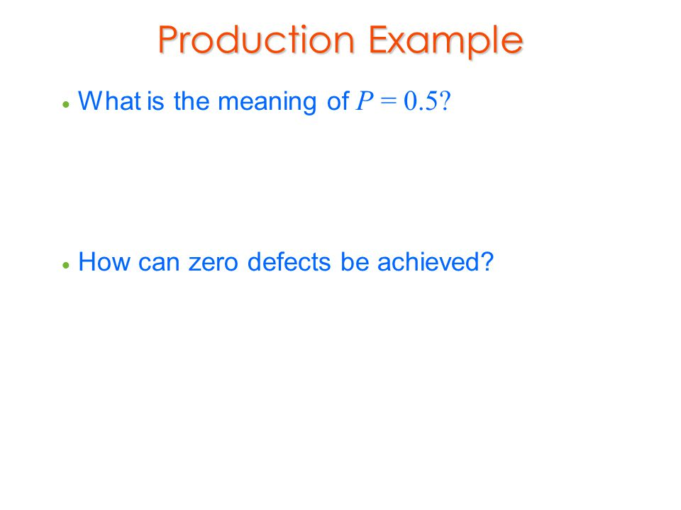 Production Example What is the meaning of P = 0.5