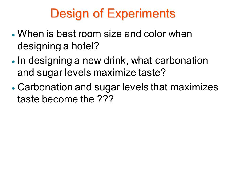 Design of Experiments When is best room size and color when designing a hotel