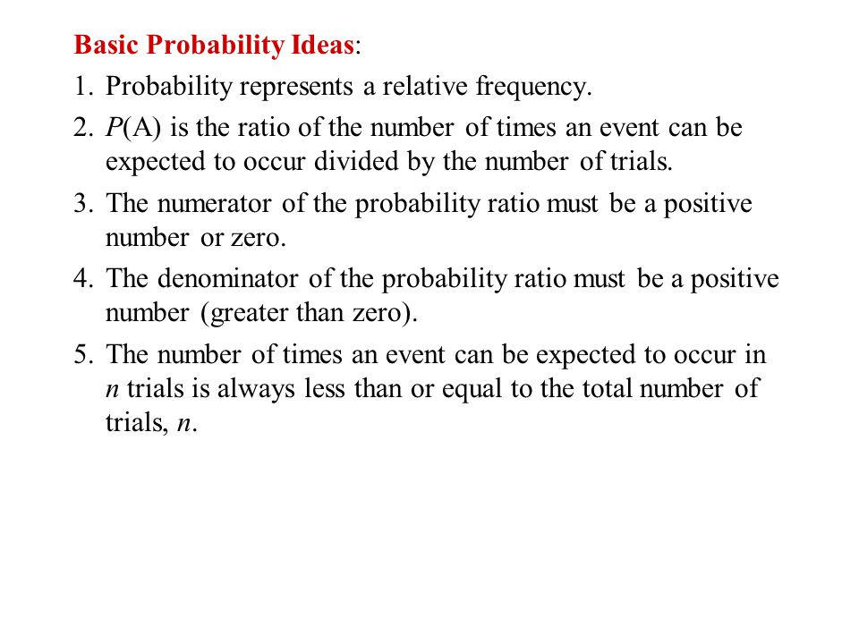 Basic Probability Ideas: