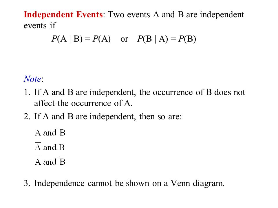 Independent Events: Two events A and B are independent events if
