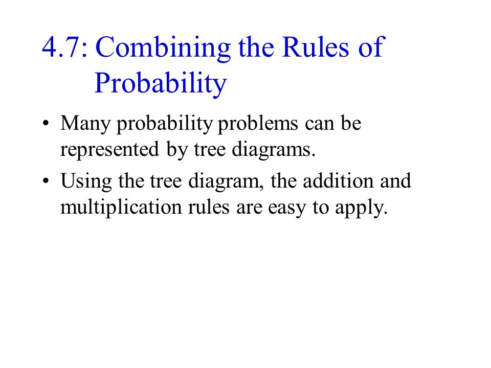 4.7: Combining the Rules of Probability