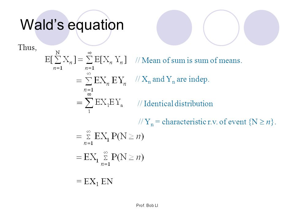Wald's equation = EX1 EN Thus, // Mean of sum is sum of means.
