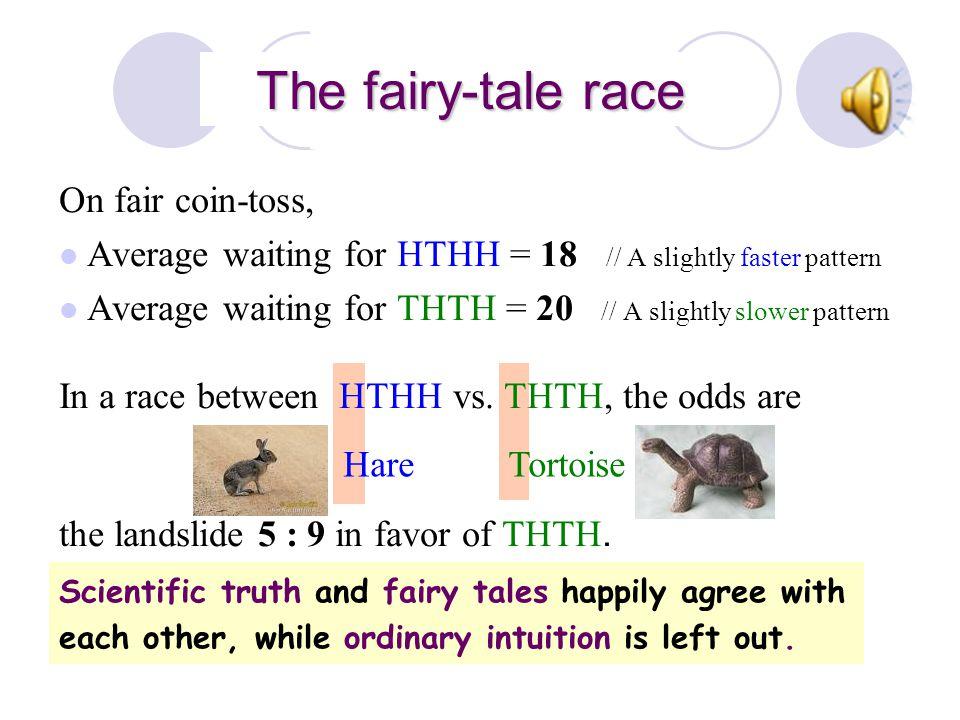 The Sting The fairy-tale race On fair coin-toss,