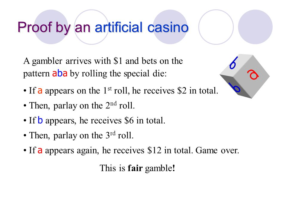 Proof by an artificial casino