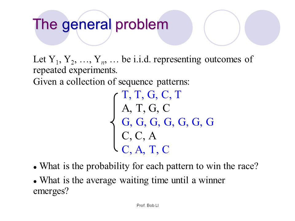 The general problem T, T, G, C, T A, T, G, C G, G, G, G, G, G, G