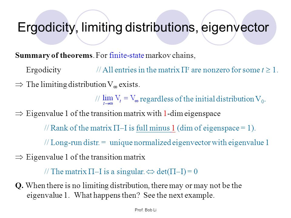 Ergodicity, limiting distributions, eigenvector