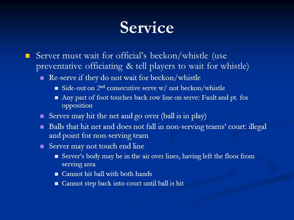Service Server must wait for official's beckon/whistle (use preventative officiating & tell players to wait for whistle)