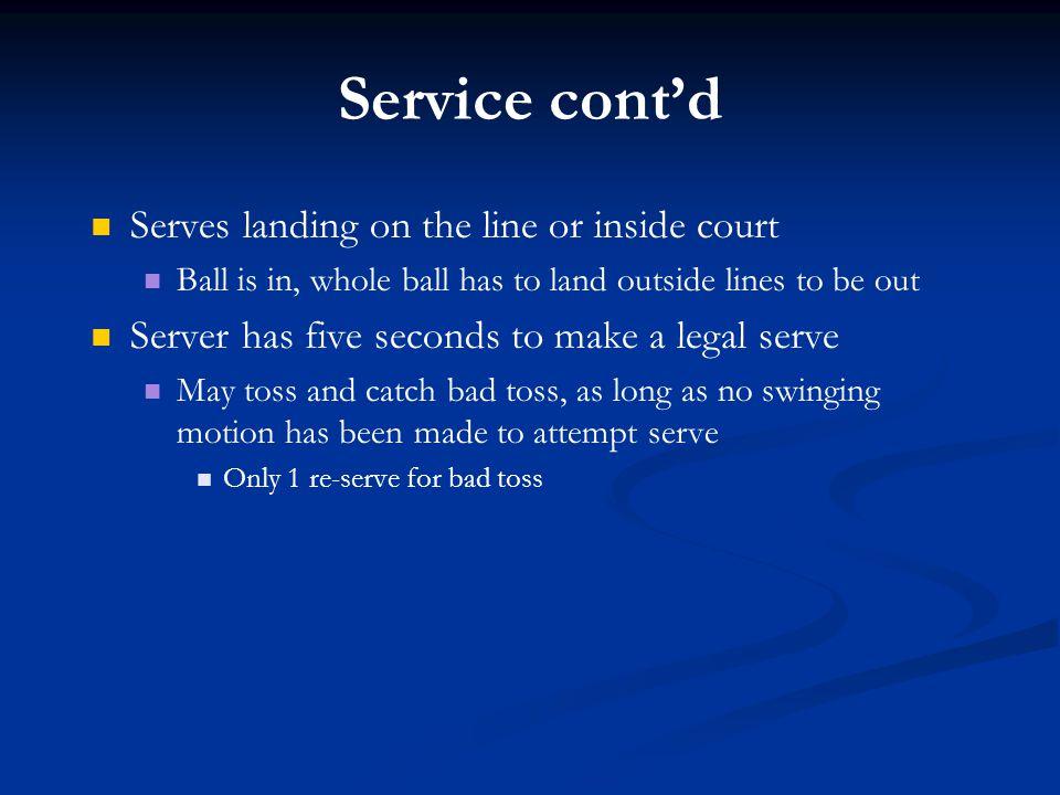 Service cont'd Serves landing on the line or inside court
