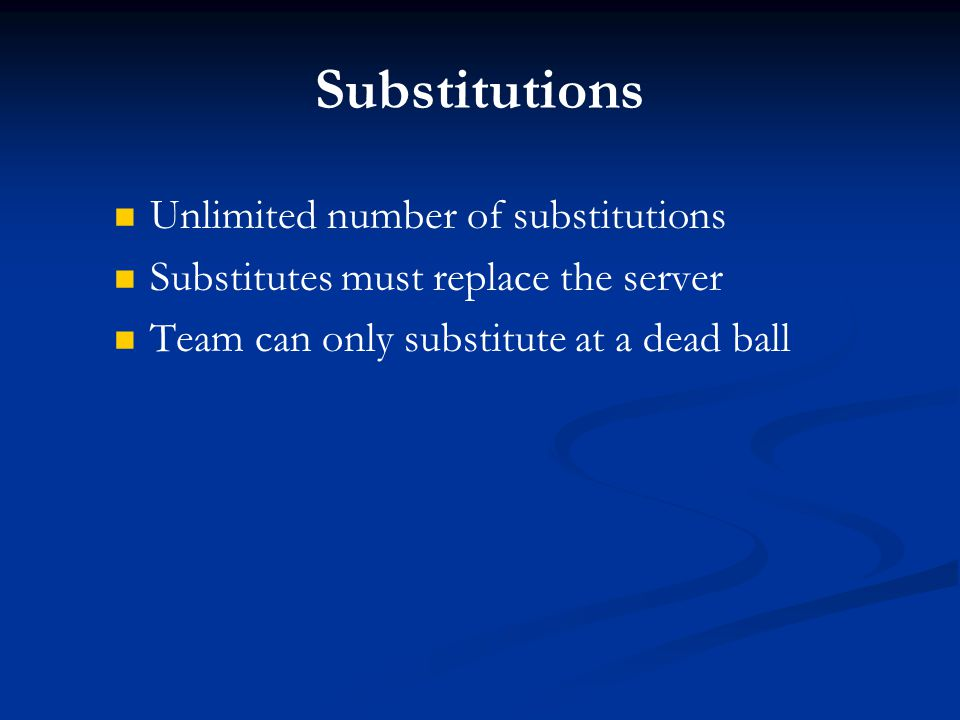 Substitutions Unlimited number of substitutions