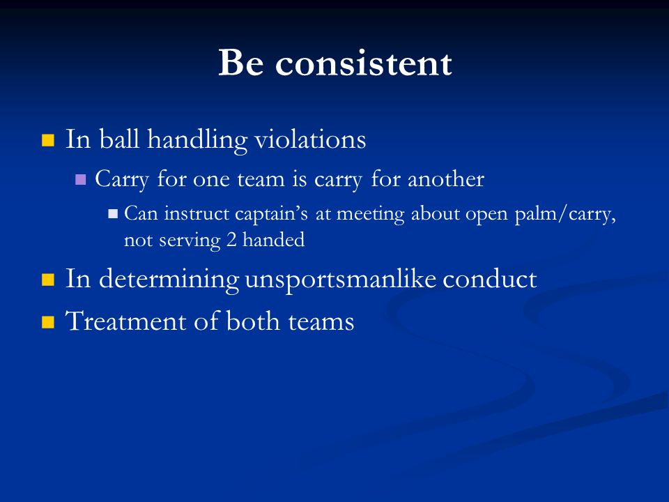 Be consistent In ball handling violations
