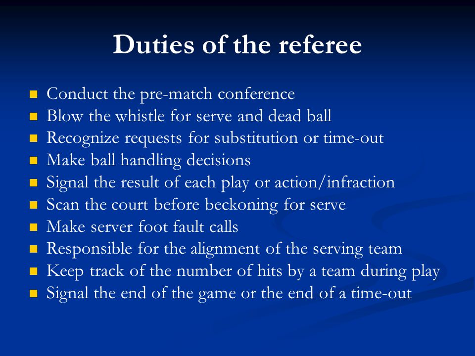 Duties of the referee Conduct the pre-match conference