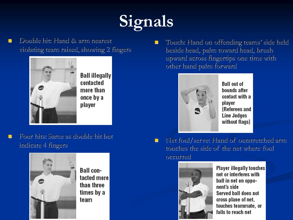 Signals Double hit: Hand & arm nearest violating team raised, showing 2 fingers. Four hits: Same as double hit but indicate 4 fingers.