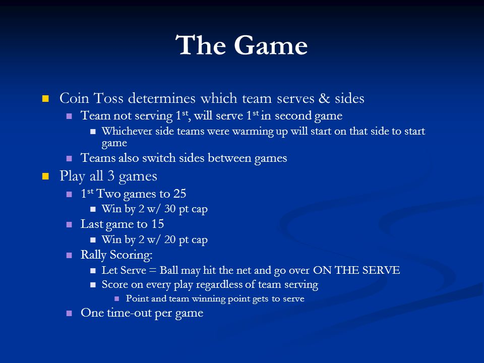The Game Coin Toss determines which team serves & sides