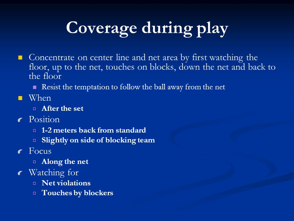 Coverage during play