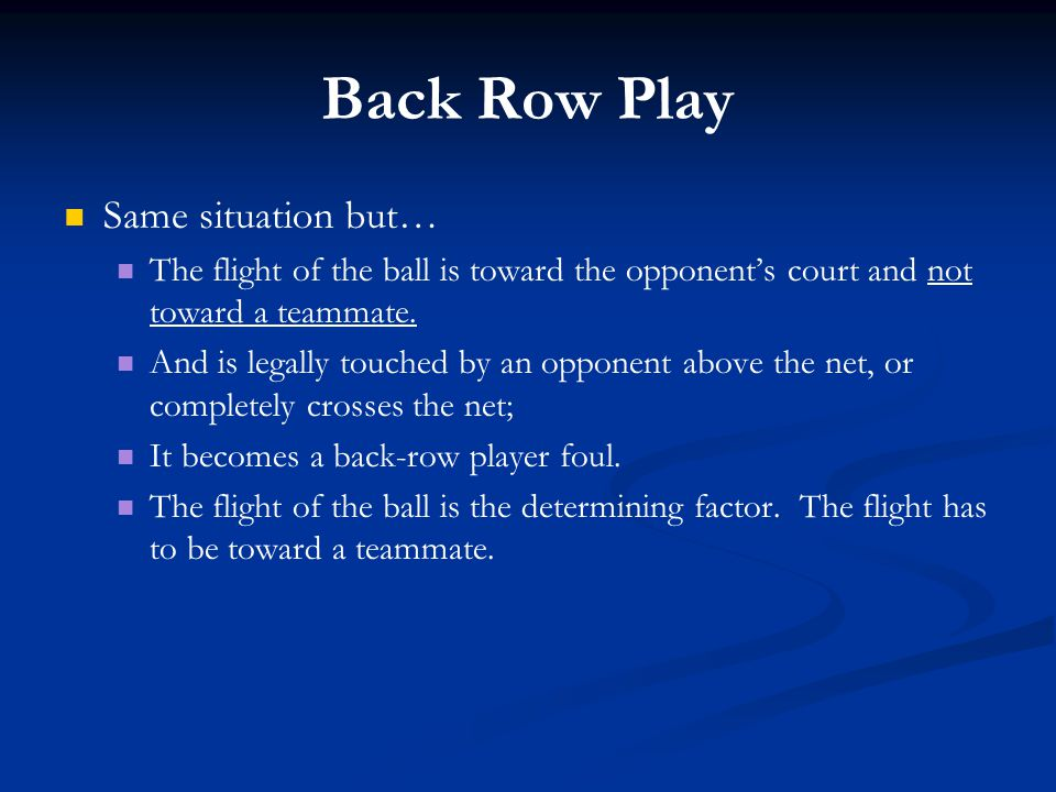 Back Row Play Same situation but…