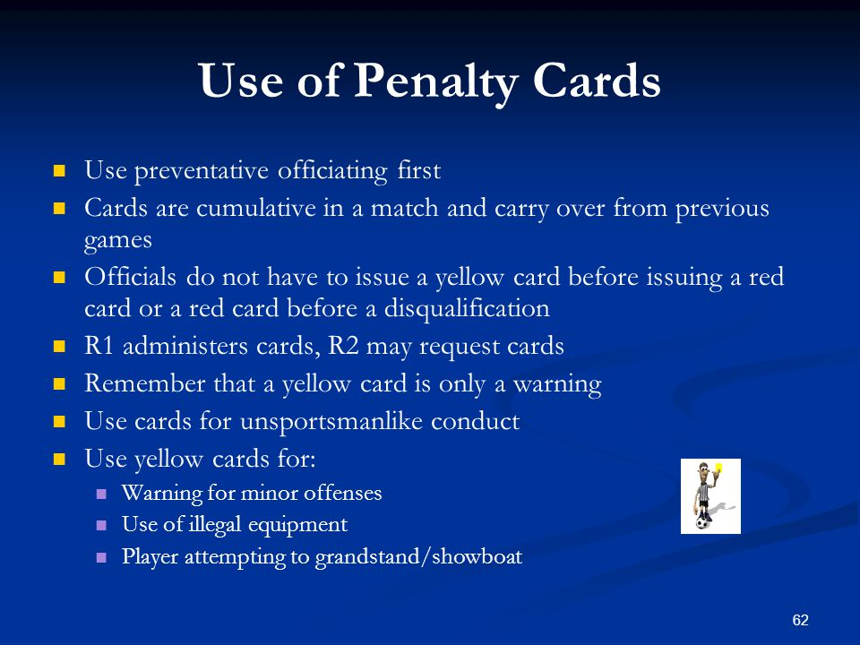 Use of Penalty Cards Use preventative officiating first