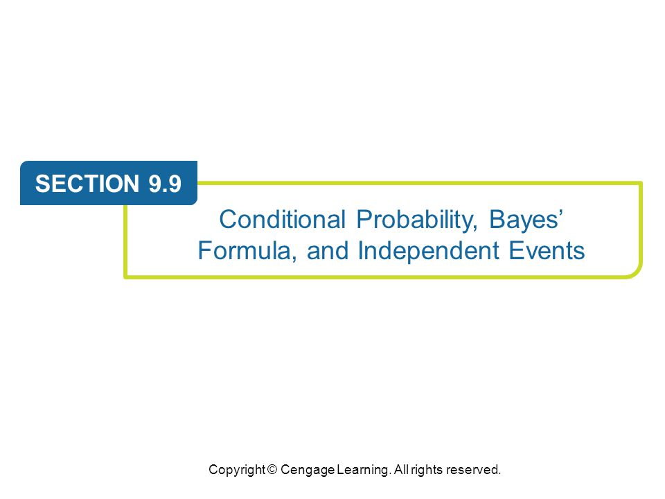 Conditional Probability, Bayes' Formula, and Independent Events