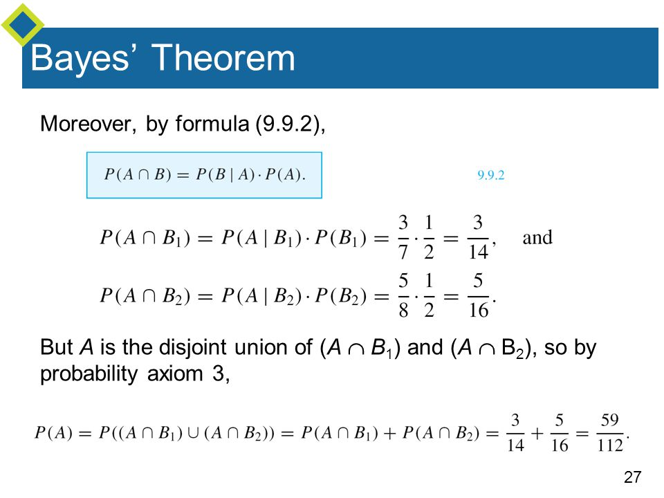 Bayes' Theorem Moreover, by formula (9.9.2),